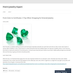 From Color to Certificates: 3 Tips When Shopping for Emerald Jewelry