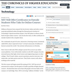 MIT Will Offer Certificates to Outside Students Who Take Its Online Courses - Technology