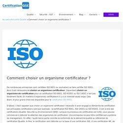 Comment choisir un organisme certificateur ? - Certification QSE