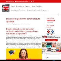 Liste des organismes certificateurs Qualiopi - Agence SophieTurpaud