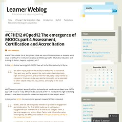 #CFHE12 #Oped12 The emergence of MOOCs part 4 Assessment, Certification and Accreditation