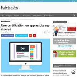 Une certification en apprentissage inversé - École branchée