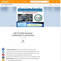 TS 16949 Certification - ISO TS 16949 Standard Certification in automotive