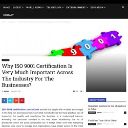 Why ISO 9001 Certification Is Very Much Important Across The Industry For The Businesses?