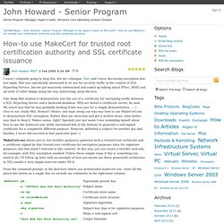 John Howard - Hyper-V and virtualization blog : How-to use MakeCert for trusted root certification