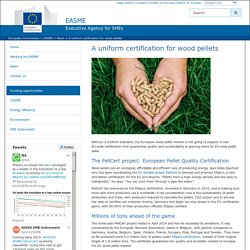 EUROPE - DEC 2014 - A uniform certification for wood pellets