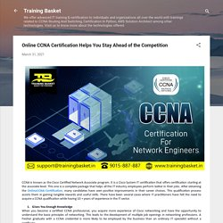 Online CCNA Certification Helps You Stay Ahead of the Competition