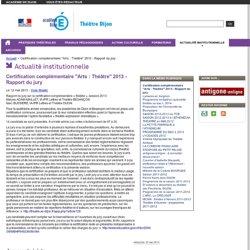 """Certification complémentaire """"Arts : Théâtre"""" 2013 - Rapport du jury - Theatre - Académie de Dijon"""