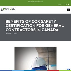 Benefits Of COR Safety Certification For General Contractors In Canada