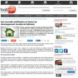 Une nouvelle certification en faveur du développement durable du bâtiment - 28/10/16