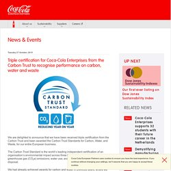 Coca-Cola European Partners : News : Triple certification for Coca-Cola Enterprises from the Carbon Trust to recognise performance on carbon, water and waste