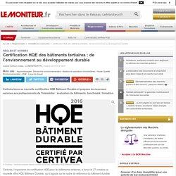 Certification HQE des bâtiments tertiaires : de l'environnement au développement durable - 27/10/16