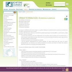 Cradle-to-Cradle: label, certification environnementale pour des achats responsables et durables