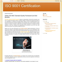 ISO 9001 Certification: Obtain ISO 9001 Standard Quality Framework and their Benefits
