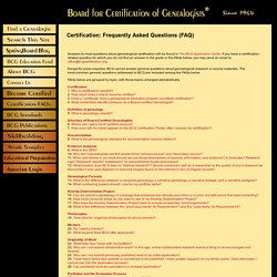Board for Certification of Genealogists ® - Certification FAQ