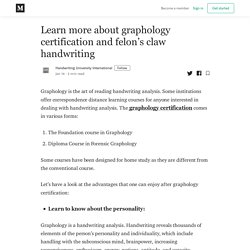 Learn more about graphology certification and felon's claw handwriting
