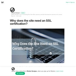 Why does the site need an SSL certification? – iMedia Designs – Medium