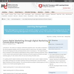 Learn digital Marketing through digital Marketing Certification Programs - MBA,CAT,GMAT,B-Schools,Services,MBA Aspirants,Marketing,Finance,Human Resources,Information Technology,Operations