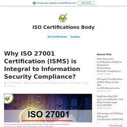 Why ISO 27001 Certification (ISMS) is Integral to Information Security Compliance?