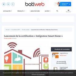 Lancement de la certification « Intégrateur Smart Home » : 05-06-2018