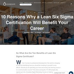 10 reasons to get a Lean Six Sigma Certification - LeanScape