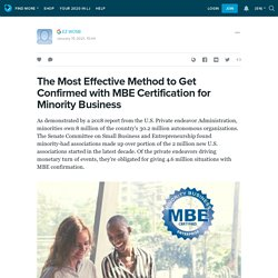 The Most Effective Method to Get Confirmed with MBE Certification for Minority Business