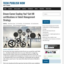 Dream Career Evading You? Get HR certifications in Talent Management Strategy