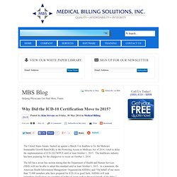 Why Did the ICD-10 Certification Move to 2015? - MBS Blog