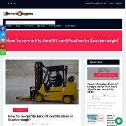 How to re-certify forklift certification in Scarborough?
