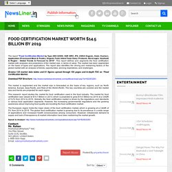 Food Certification Market worth $14.5 Billion by 2019 - Newsliner- Social Media