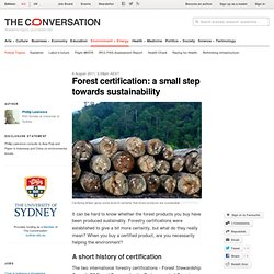 Forest certification: a small step towards sustainability