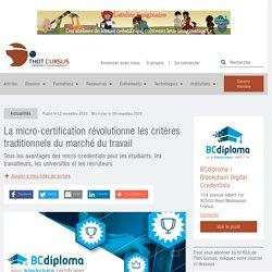 La micro-certification révolutionne les critères traditionnels du marché du travail - Thot Cursus