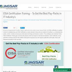 CISA Certification Training – To Get the Best Pay-Packs in IT Industry's