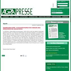 AGRA PRESSE 17/09/10 Certification HVE : la transformation bio redoute des distorsions de concurrence