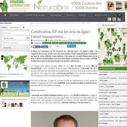 Certification NF sur les avis en ligne: l'atout transparence…