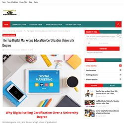 The Top Digital Marketing Education Certification University Degree