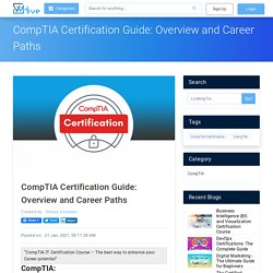Comptia Certification Guide: Overview And Career Paths