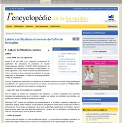 Labels, certifications et normes de l'offre de formation - Encyclopedie de la formation