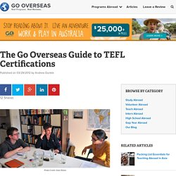 The Go Overseas Guide to TEFL Certifications