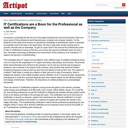 IT Certifications are a Boon for the Professional as well as the Company