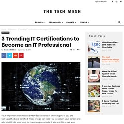 3 Trending IT Certifications to Become an IT Professional