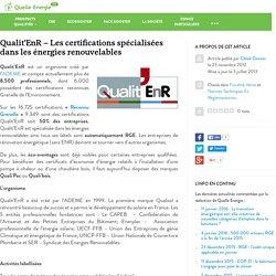 Quelle Energie Pro » Blog Archive » Qualit'EnR – Les certifications spécialisées dans les énergies renouvelables