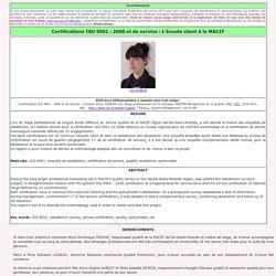 Certifications ISO 9001 : 2008 et de service : L'écoute client
