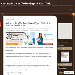 An Insight Into The Benefits And Types Of Medical Assistant Certifications
