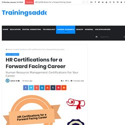 HR Certifications for a Forward Facing Career