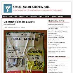 On certifie bien les poulets - Scrum, Agilité & rock'n roll