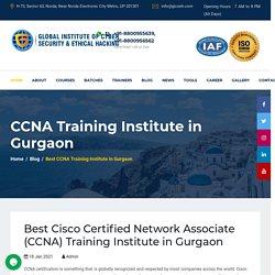 Best Cisco Certified Network Associate (CCNA) Training Institute in Gurgaon