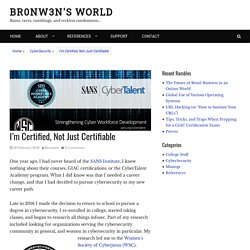 I'm Certified, Not Just Certifiable – Br0nw3n's World