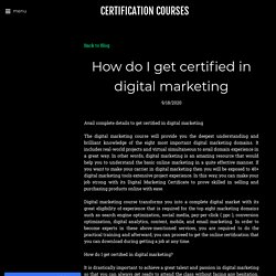 How do I get certified in digital marketing - CERTIFICATION COURSES