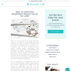 Why Is Certified Diamonds Resale Value So Low?